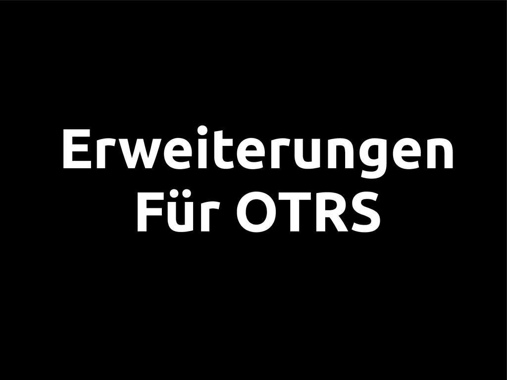Erweiterungen Für OTRS