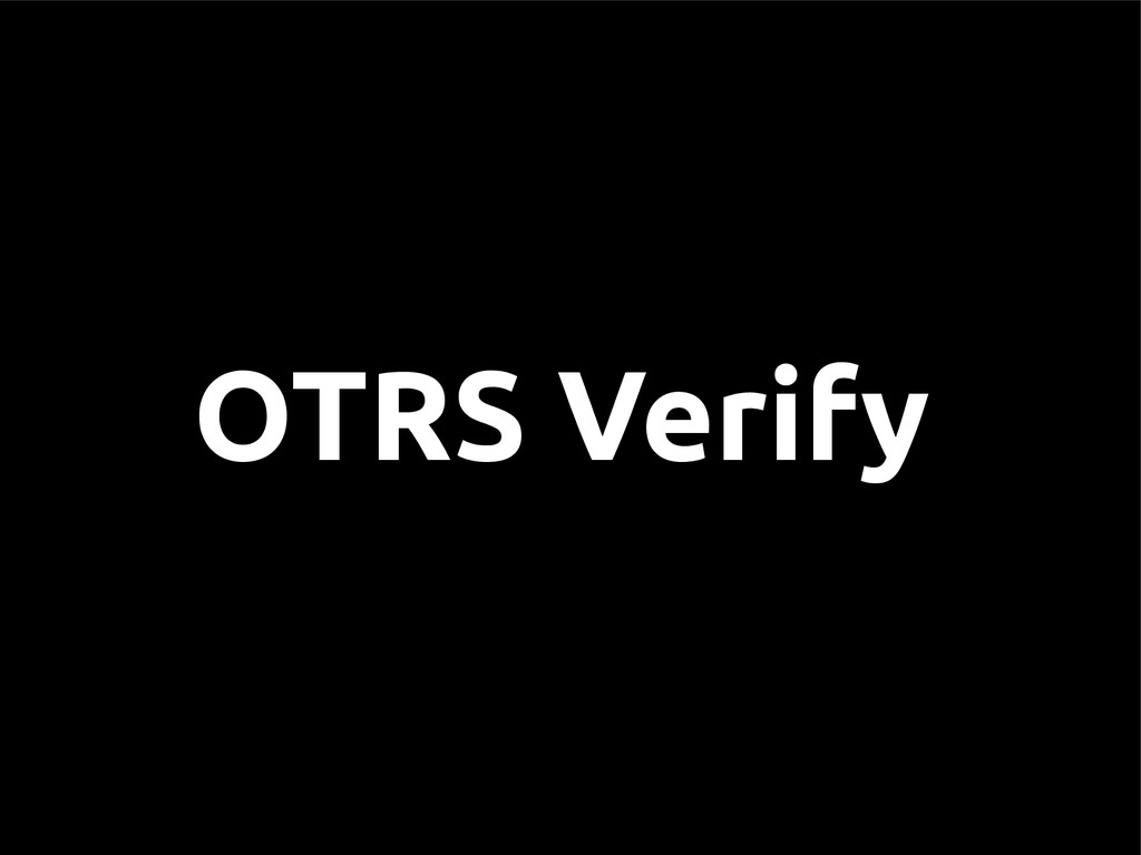 OTRS Verify