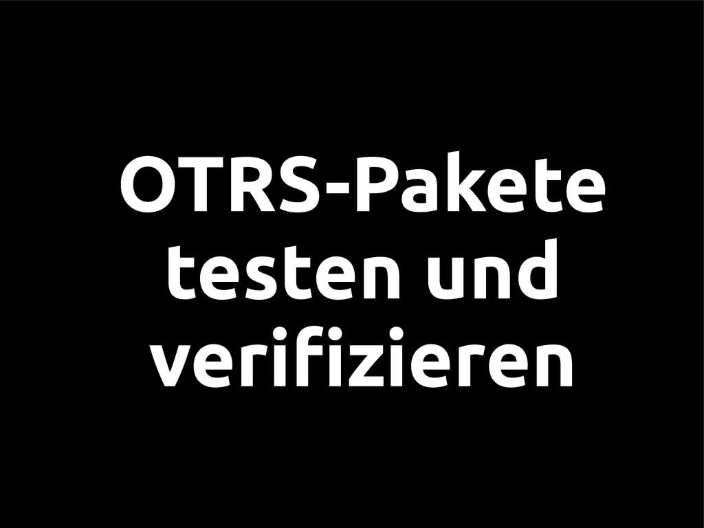 OTRS-Pakete testen und verifizieren