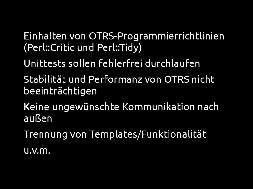 ● Einhalten von OTRS-Programmierrichtlinien (Pe...