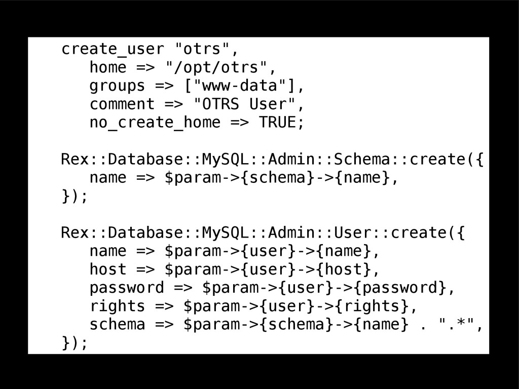 "create_user ""otrs"", home => ""/opt/otrs"", groups..."