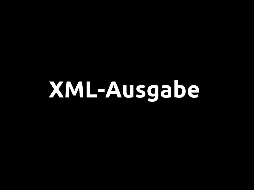 XML-Ausgabe
