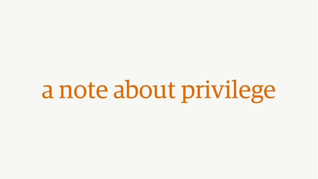 a note about privilege
