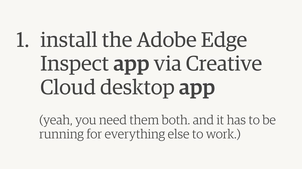 1. install the Adobe Edge Inspect app via Creat...