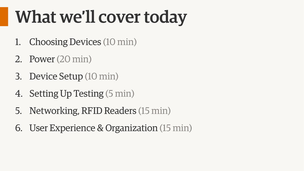 What we'll cover today 1. Choosing Devices (10 ...