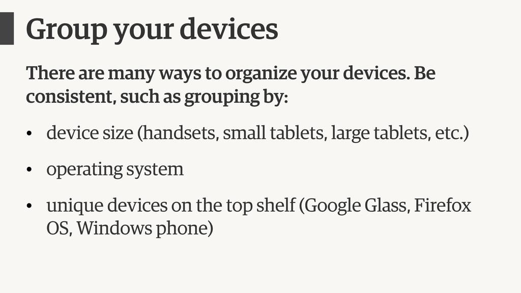 Group your devices There are many ways to organ...