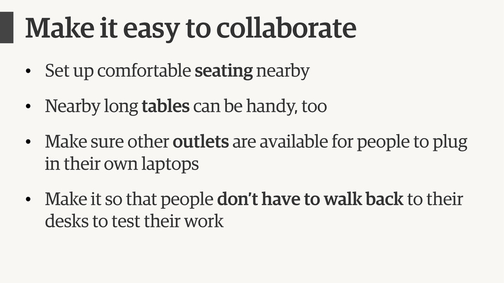 Make it easy to collaborate • Set up comfortabl...