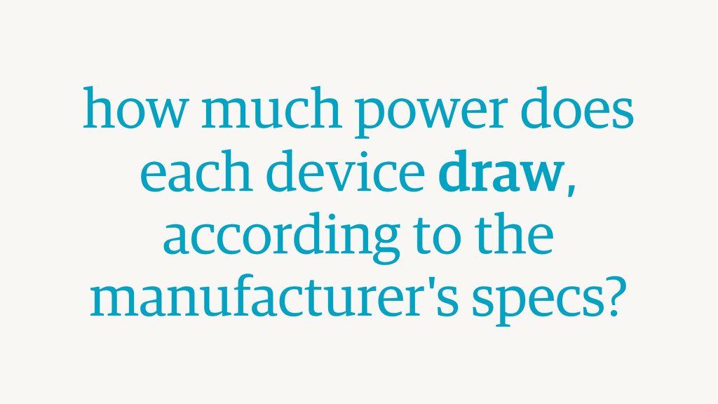 how much power does each device draw,  accordi...