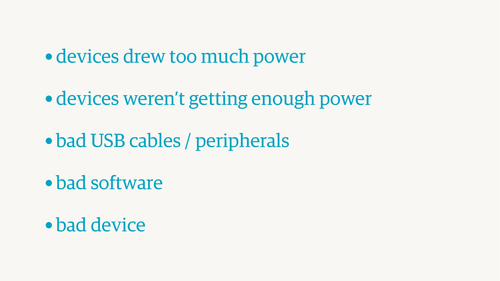 •devices drew too much power ! •devices weren'...