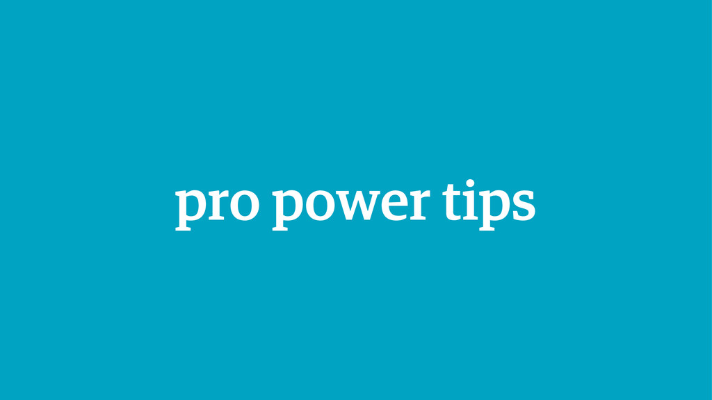 pro power tips