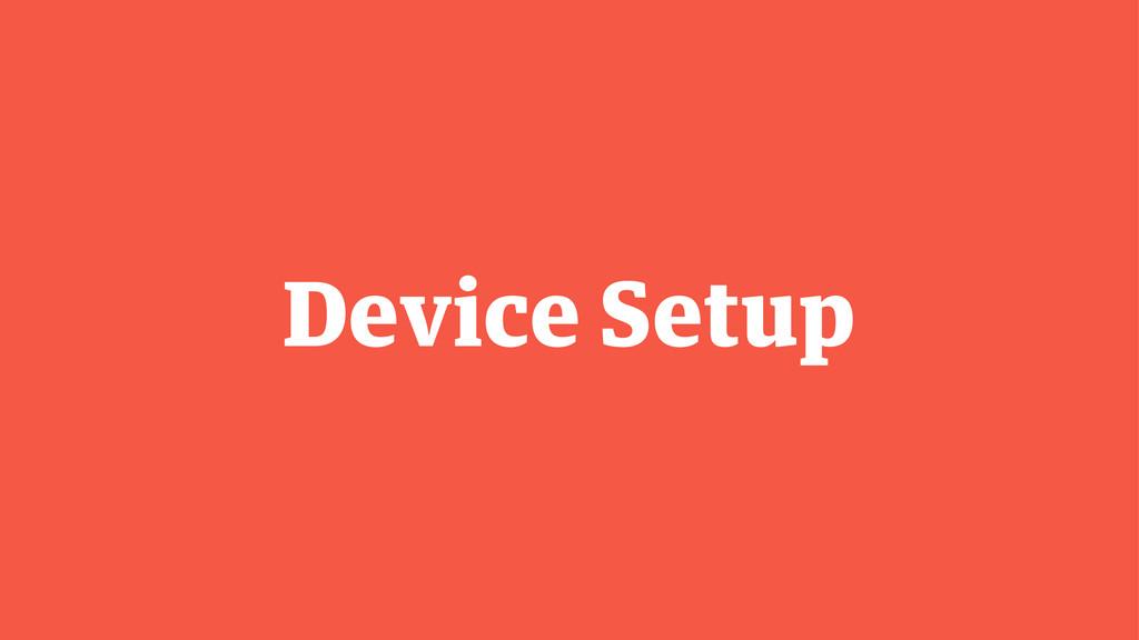 Device Setup
