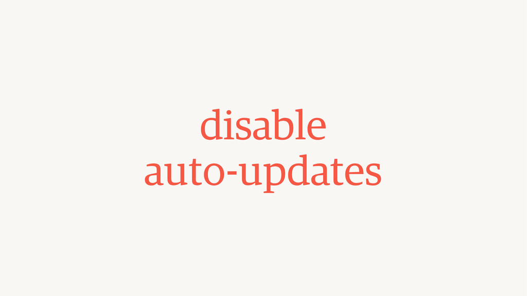 disable  auto-updates