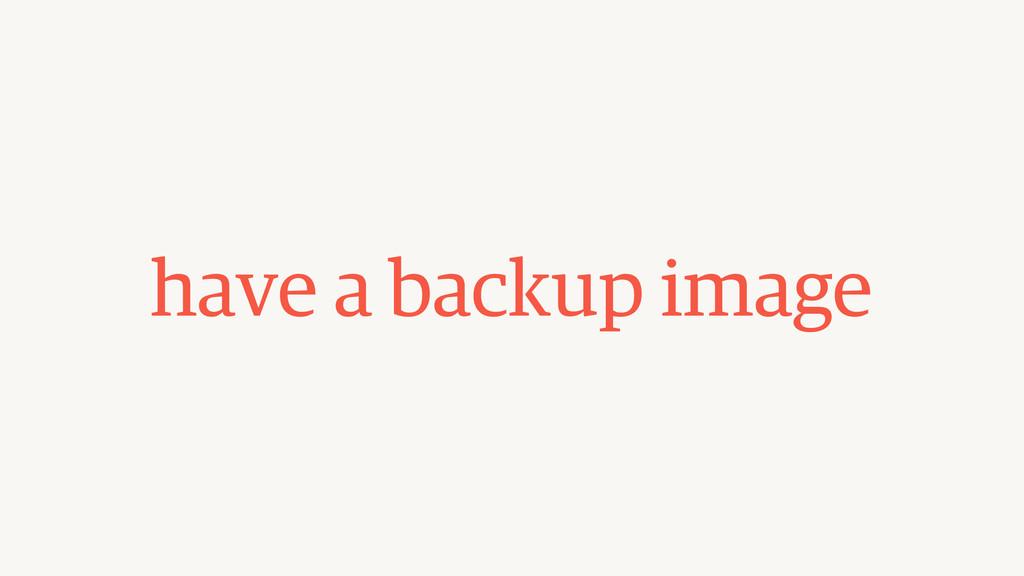 have a backup image