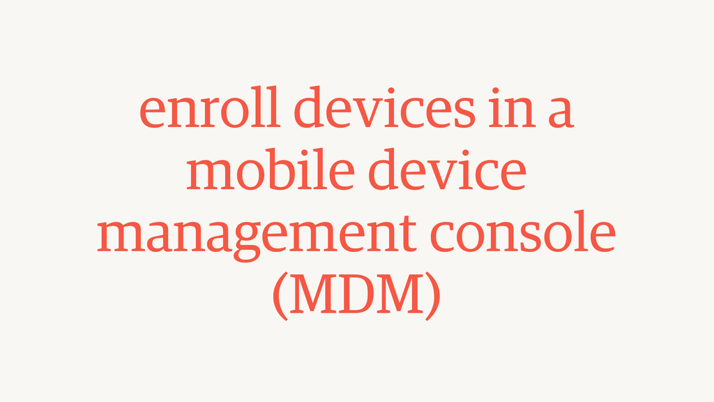 enroll devices in a  mobile device management ...