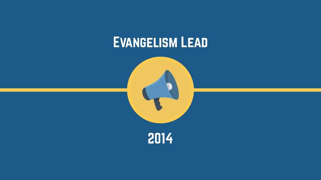 2014 Evangelism Lead