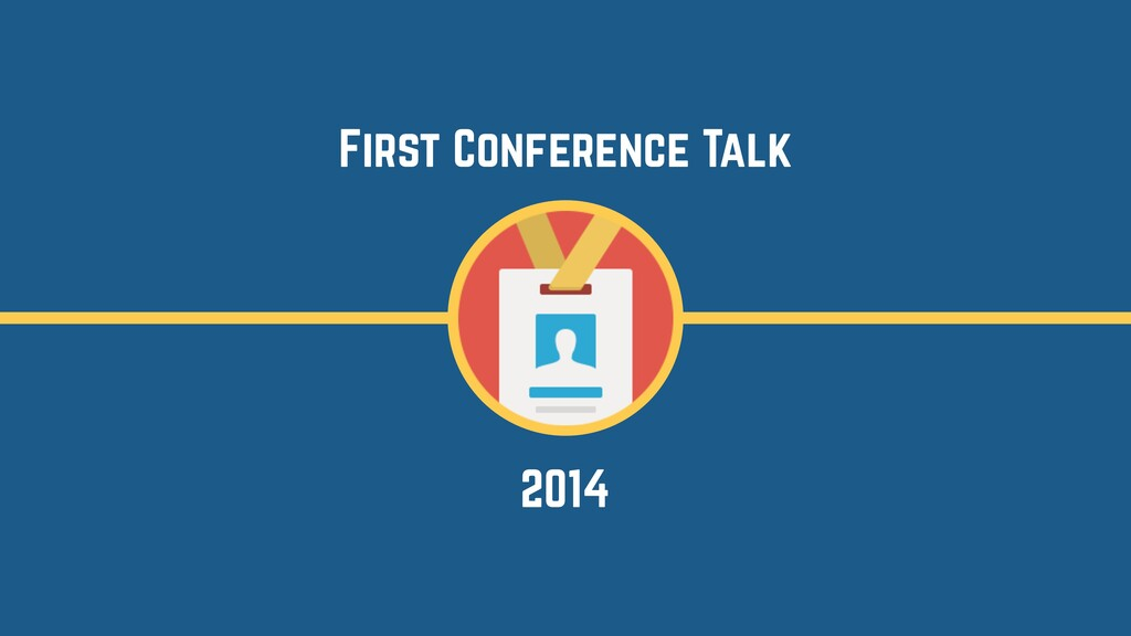 2014 First Conference Talk