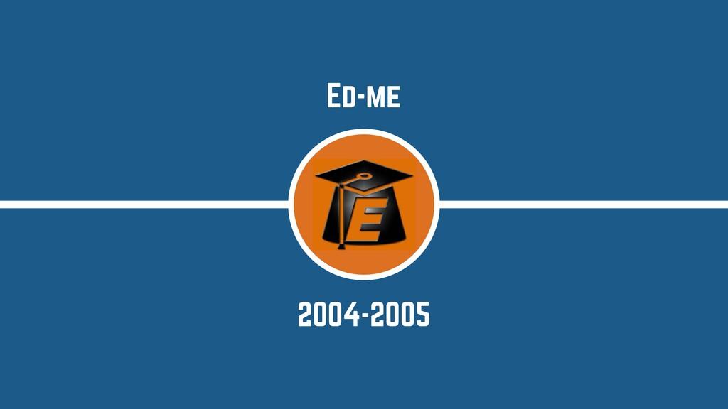 2004-2005 Ed-me
