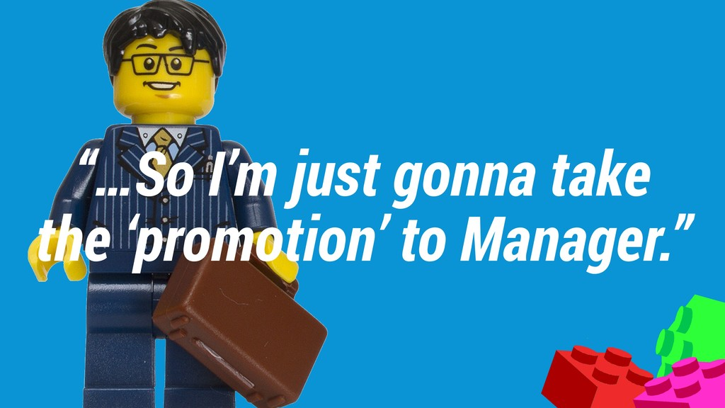 """…So I'm just gonna take the 'promotion' to Man..."