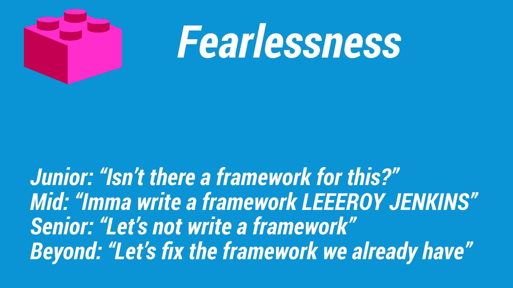 "Fearlessness Junior: ""Isn't there a framework f..."