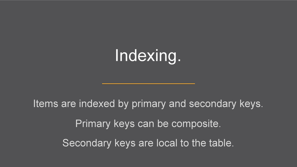 Indexing. Items are indexed by primary and seco...