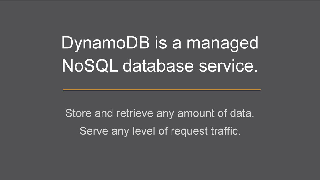 DynamoDB is a managed NoSQL database service. S...