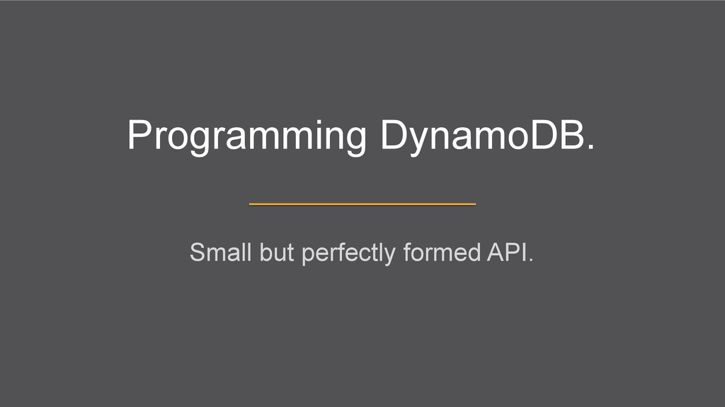 Programming DynamoDB. Small but perfectly forme...