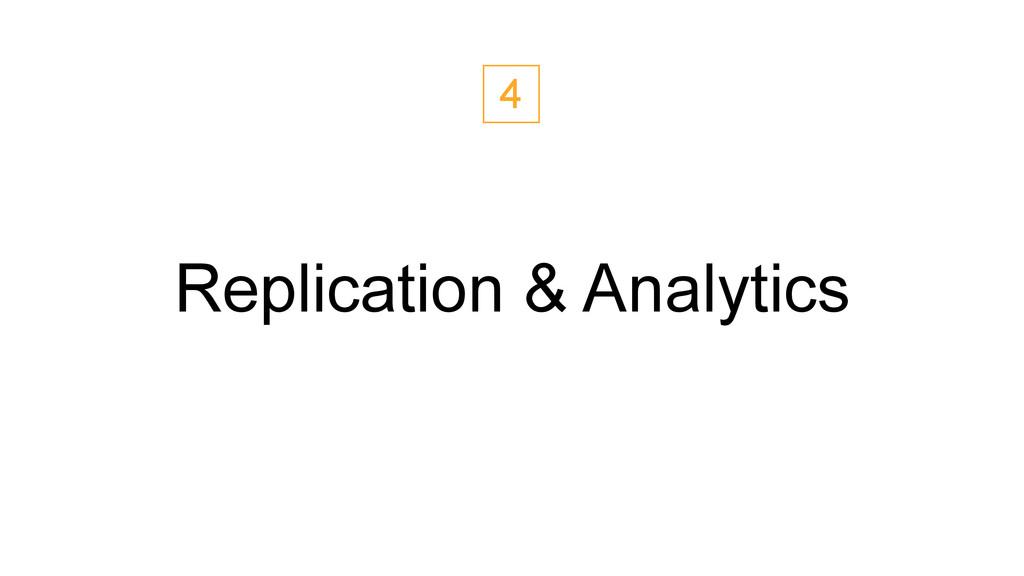 Replication & Analytics 4