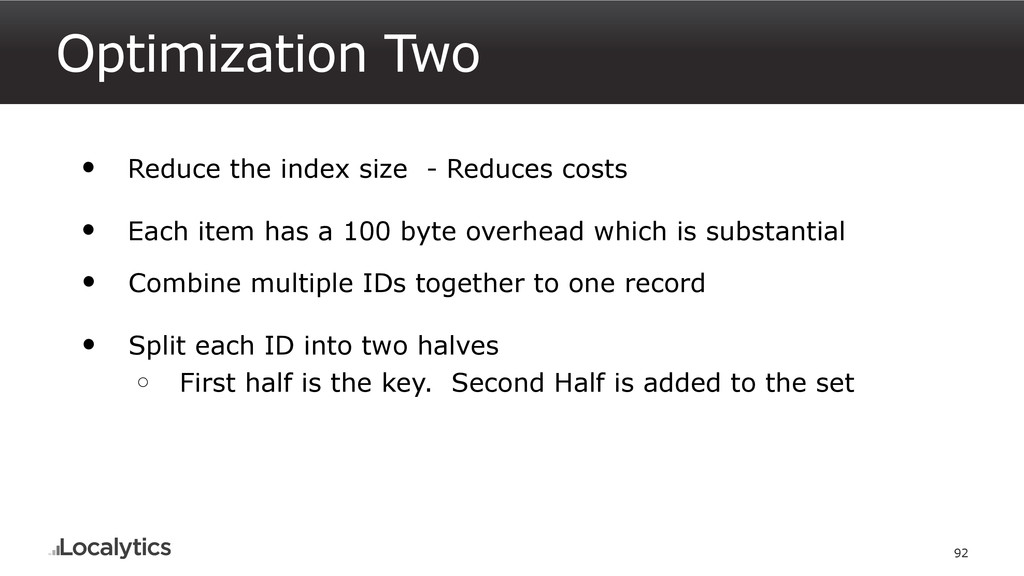 Optimization Two 92 • Reduce the index size - R...