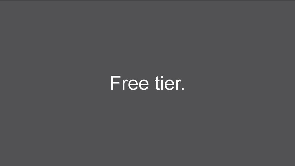 Free tier.