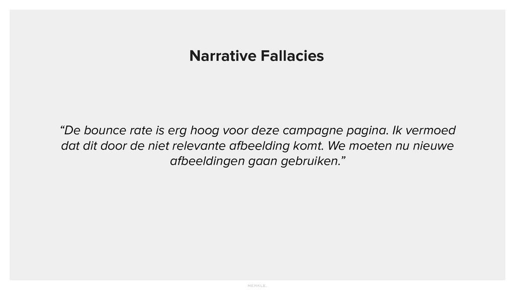 """Narrative Fallacies """"De bounce rate is erg hoog..."""