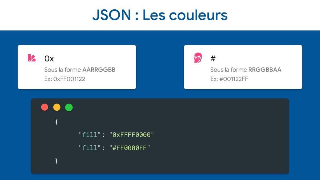 JSON : Les couleurs 0x  Sous la forme AARRGGBB ...