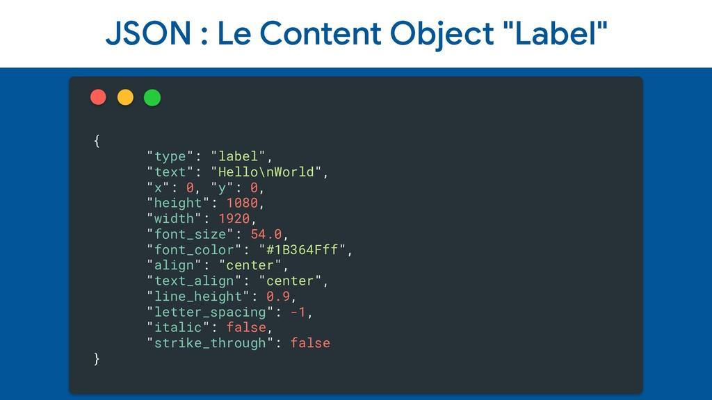 """JSON : Le Content Object """"Label"""" { """"type"""": """"lab..."""