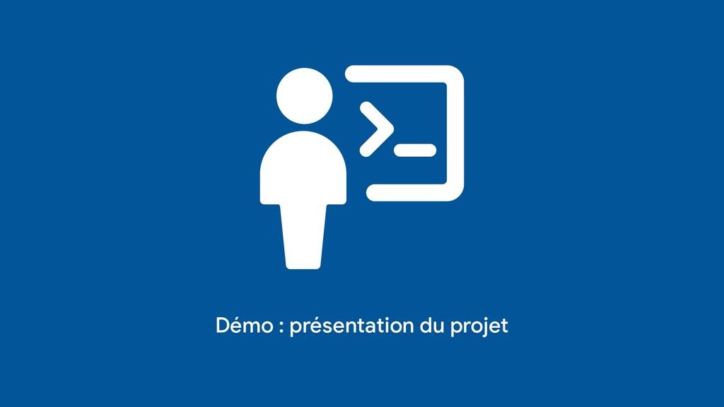 Démo : présentation du projet