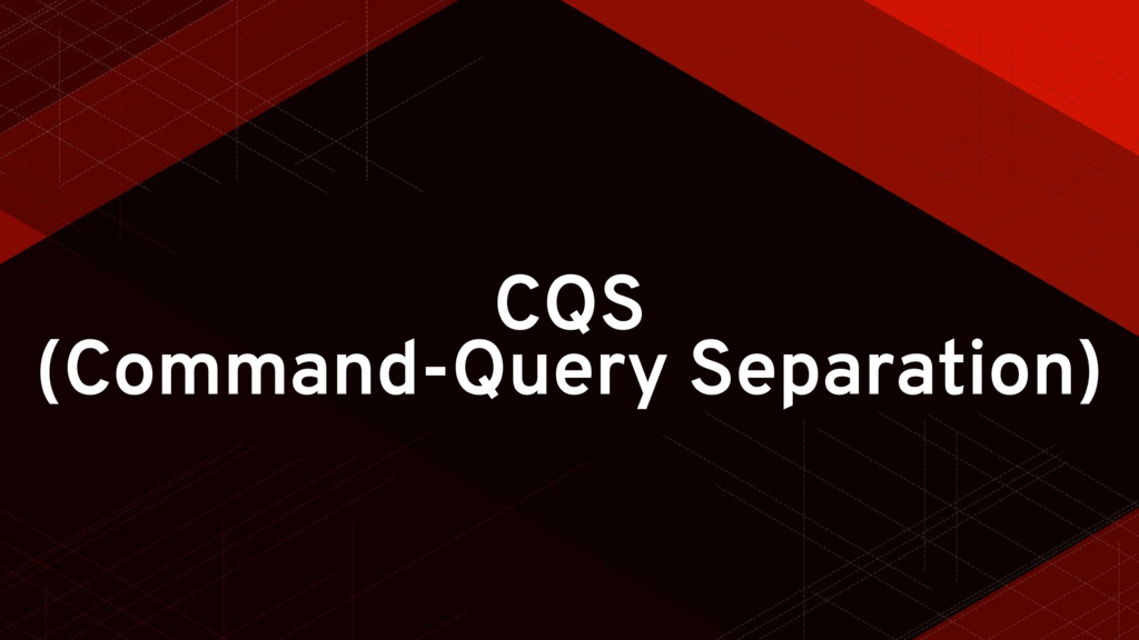 CQS (Command-Query Separation)