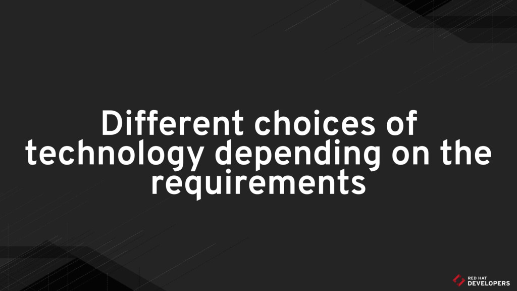 Different choices of technology depending on th...