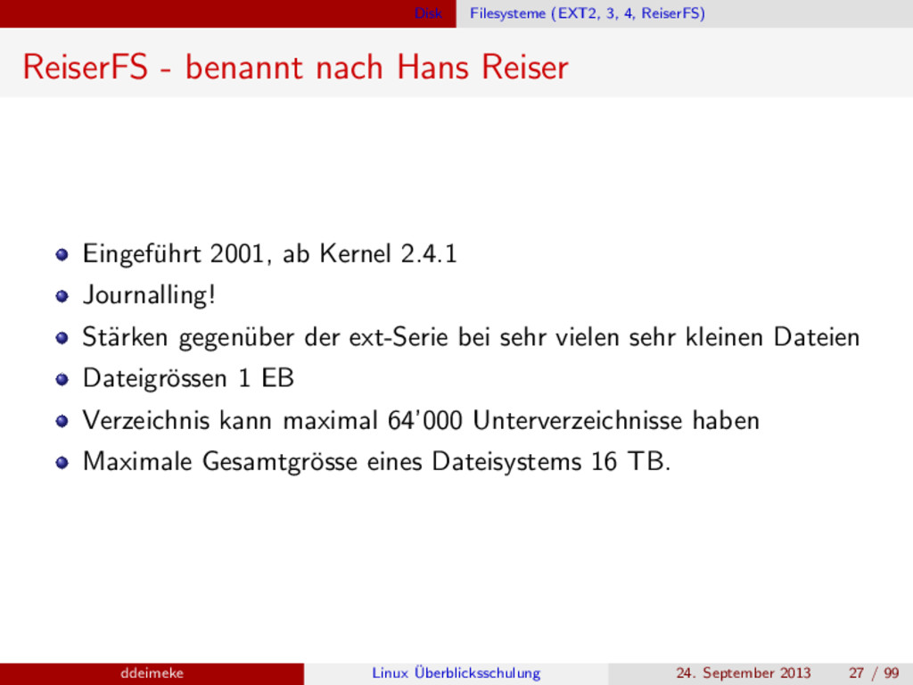 Disk Filesysteme (EXT2, 3, 4, ReiserFS) ReiserF...