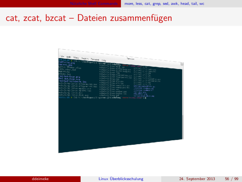 N¨ utzliche Shell Commands more, less, cat, gre...