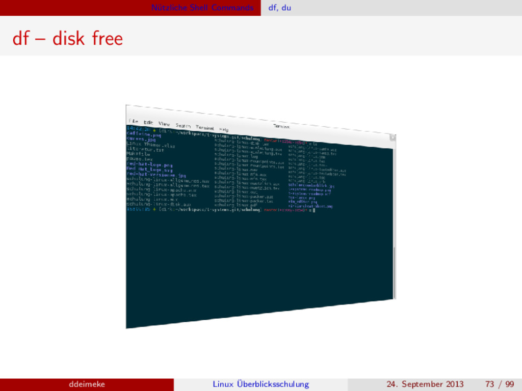 N¨ utzliche Shell Commands df, du df – disk fre...