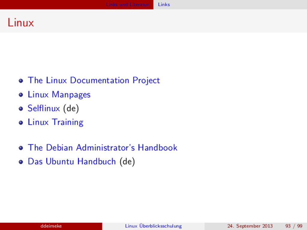 Links und Literatur Links Linux The Linux Docum...