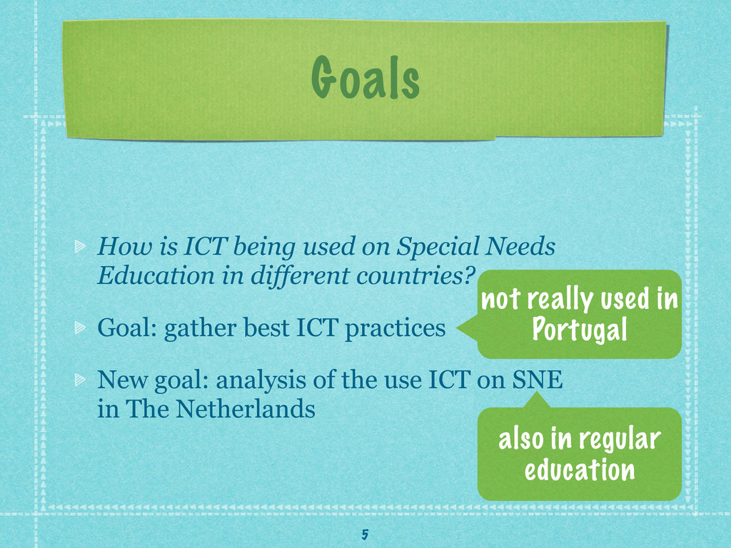 Goals How is ICT being used on Special Needs Ed...