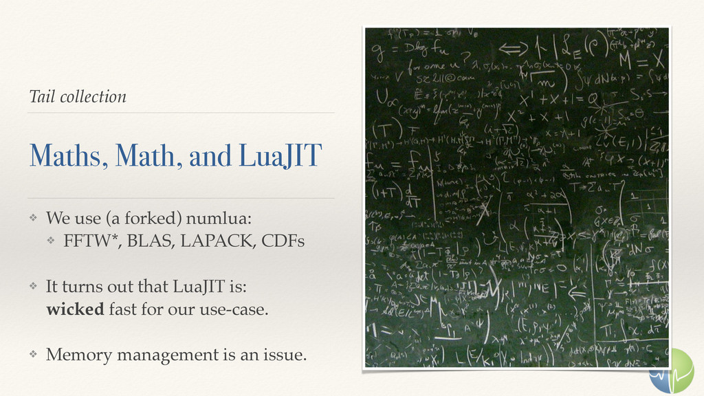 Tail collection Maths, Math, and LuaJIT ❖ We us...