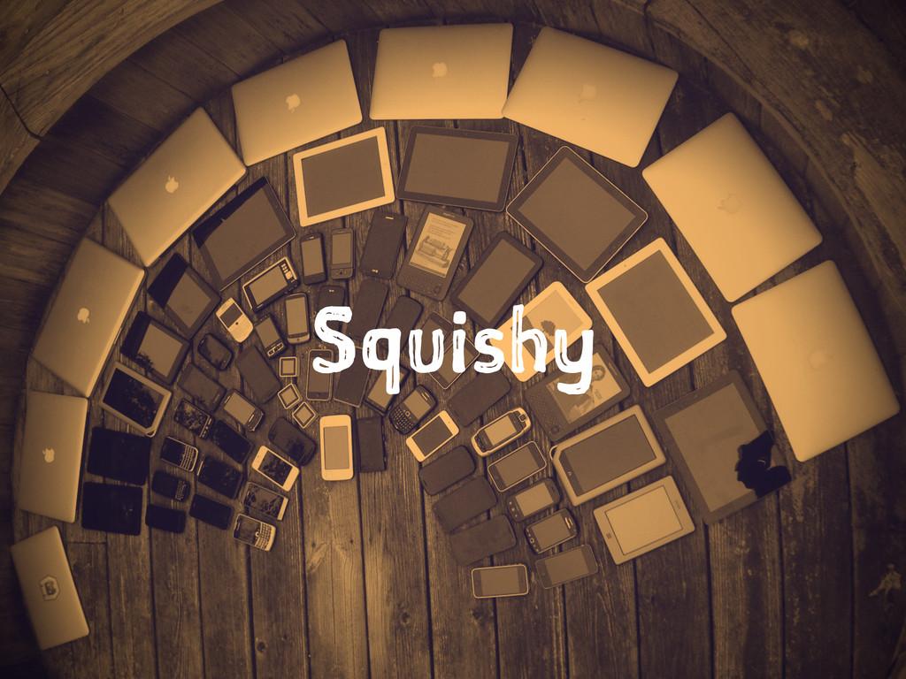 Squishy