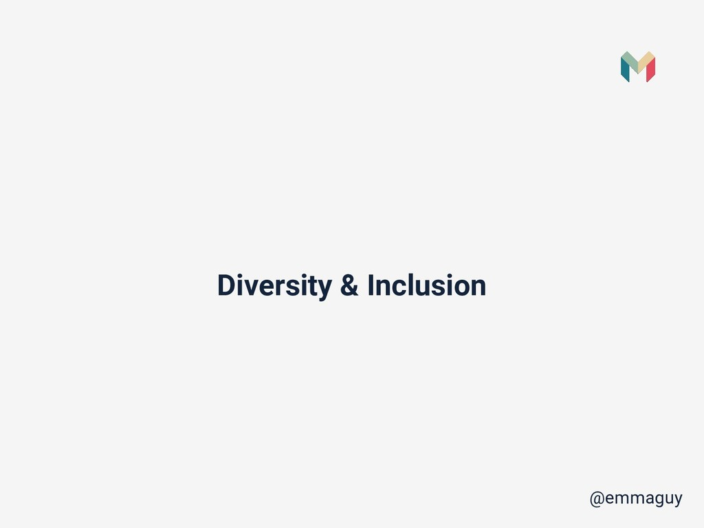 Diversity & Inclusion @emmaguy