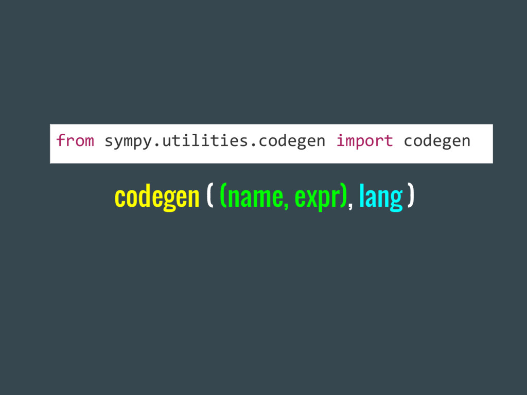 codegen ( (name, expr), lang ) from sympy.utili...