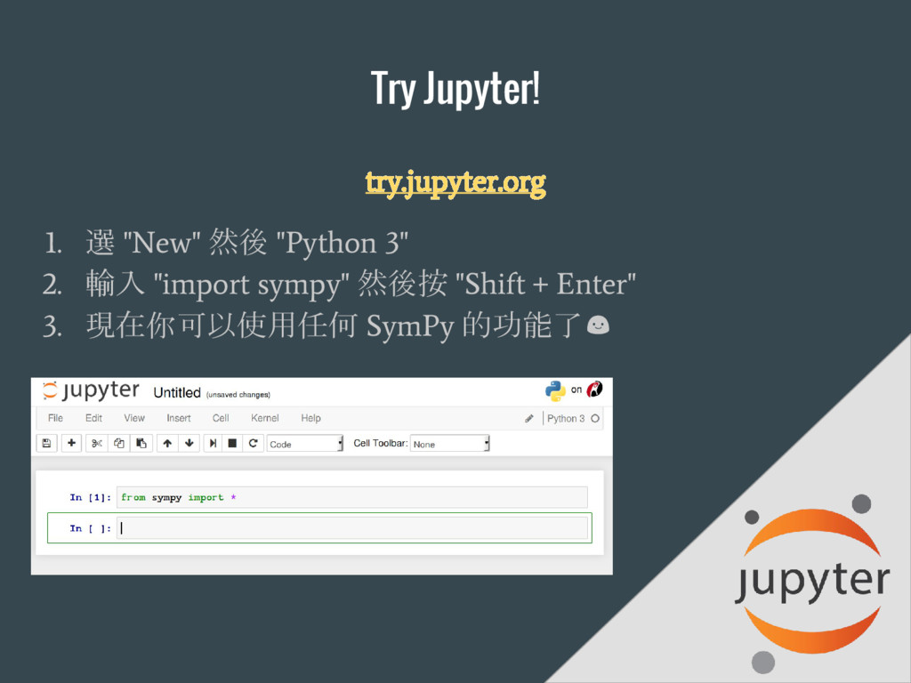 """Try Jupyter! try.jupyter.org 1. 選 """"New"""" 然後 """"Pyt..."""