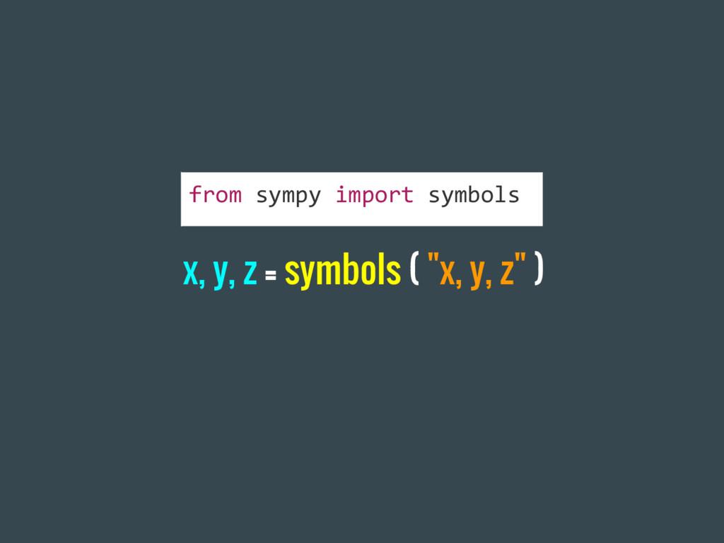 "x, y, z = symbols ( ""x, y, z"" ) from sympy impo..."