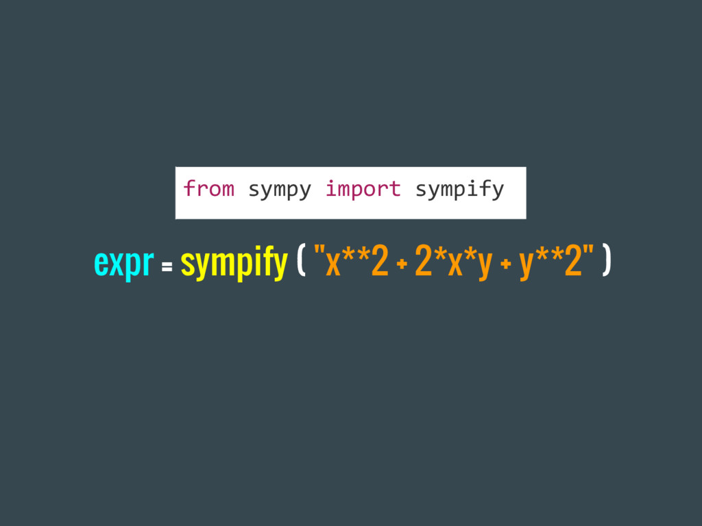 """expr = sympify ( """"x**2 + 2*x*y + y**2"""" ) from s..."""