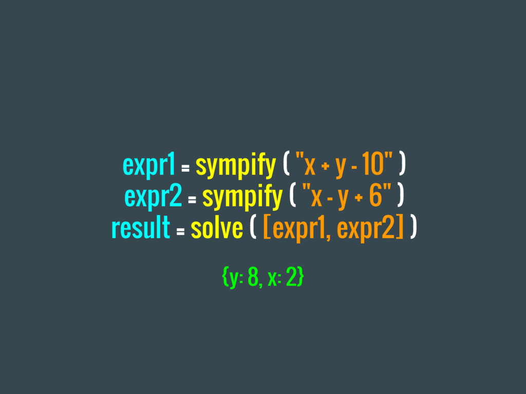 """expr1 = sympify ( """"x + y - 10"""" ) expr2 = sympif..."""