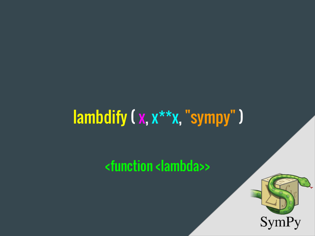 "lambdify ( x, x**x, ""sympy"" ) <function <lambda..."