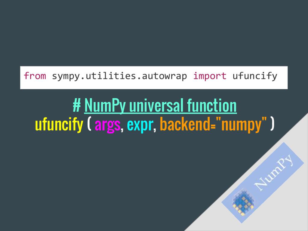 # NumPy universal function ufuncify ( args, exp...